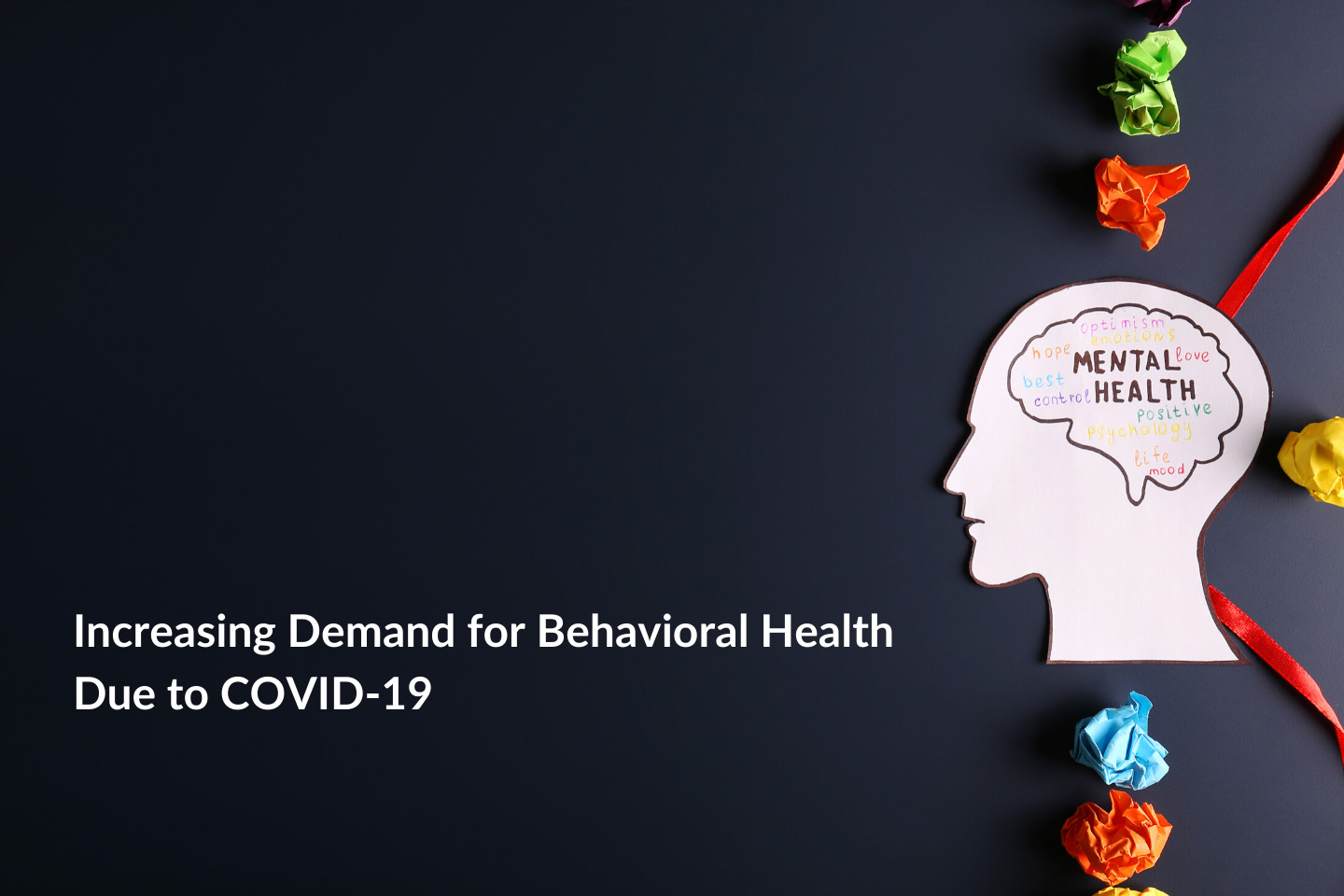 Increasing Demand for Behavioral Health Due to COVID-19