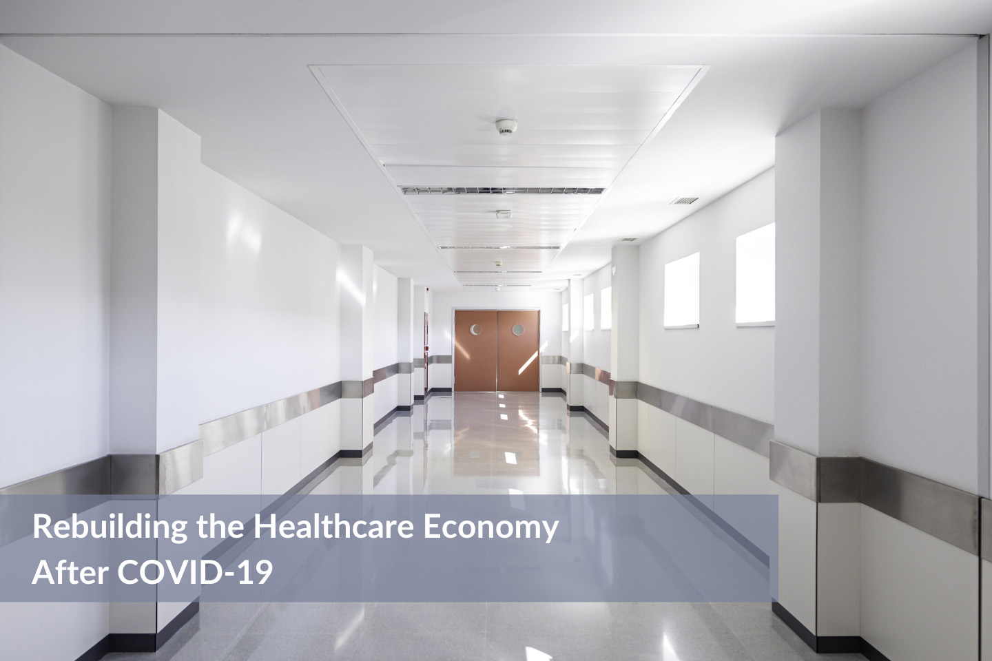 Rebuilding the Healthcare Economy After COVID-19